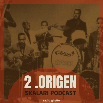 DISPONIBLE EL SEGUNDO SKALARI PODCAST, DESDE RADIO GHETTO (IVOOX + SPOTIFY)